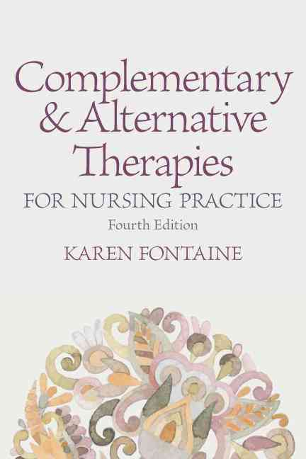 Complementary and Alternative Therapies for Nursing Practice By Fontaine, Karen Lee