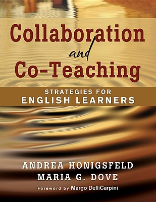 Collaboration and Co-Teaching By Honigsfeld, Andrea/ Dove, Maria G./ DelliCarpini, Margo (FRW)